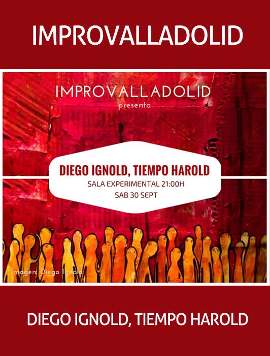 30 de Septiembre: Impro Valladolid - Diego Ignold, Tiempo Harold / Sala Experimental