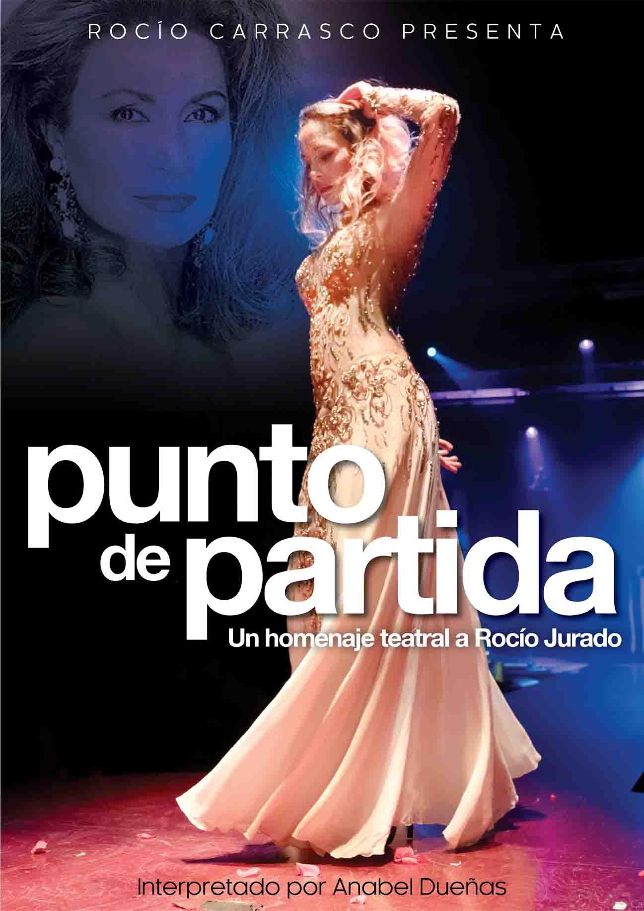 16 de Marzo: Punto de partida - Un homenaje teatral a Rocío Jurado