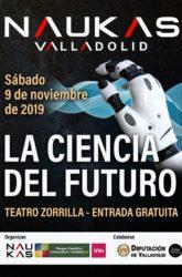 09 de Noviembre: Naukas Valladolid. La ciencia del futuro.