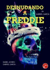 06 de Febrero de 2021: Desnudando a Freddie.